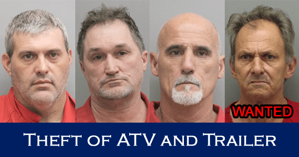 Three Arrested, One Sought in Theft of an ATV and Utility Trailer