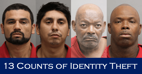 Four Texas Men Charged with 13 Counts of Identity Theft in Ongoing Investigation