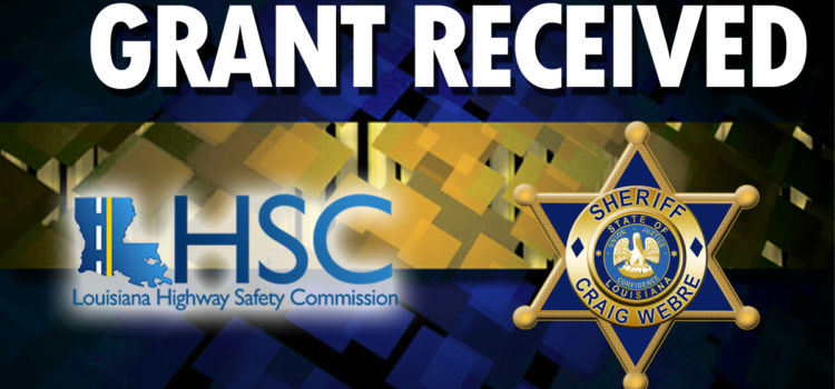 LPSO Receives Grant from Louisiana Highway Safety Commission