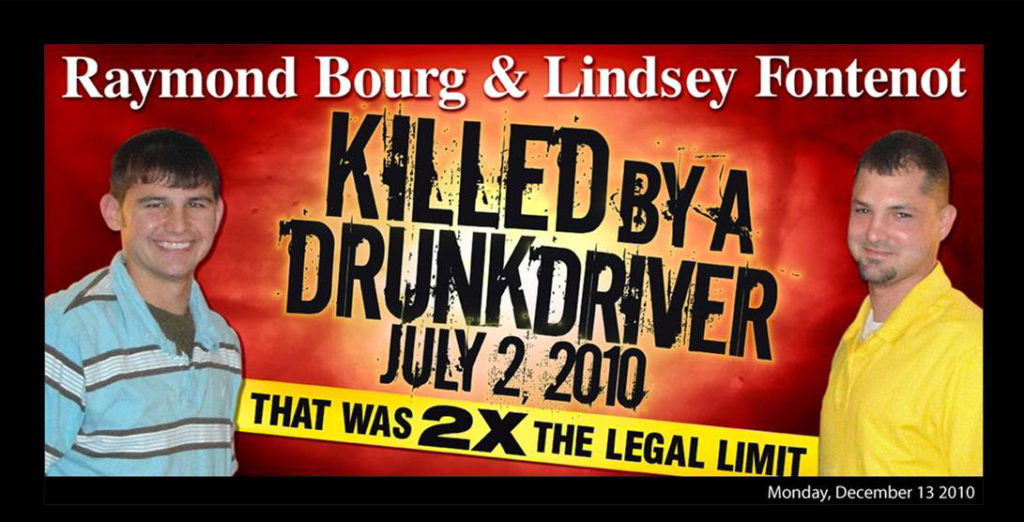 The July 3, 2019 DWI Checkpoint is dedicated to honor the memory of Raymond Bourg and Lindsey Fontenot.
